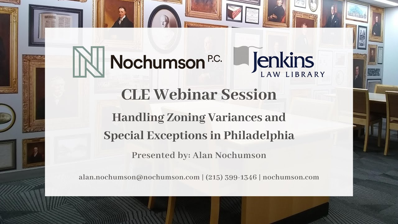 Alan Nochumsons Teaches How to Handle Zoning Variances and Special Exceptions in Philadelphia